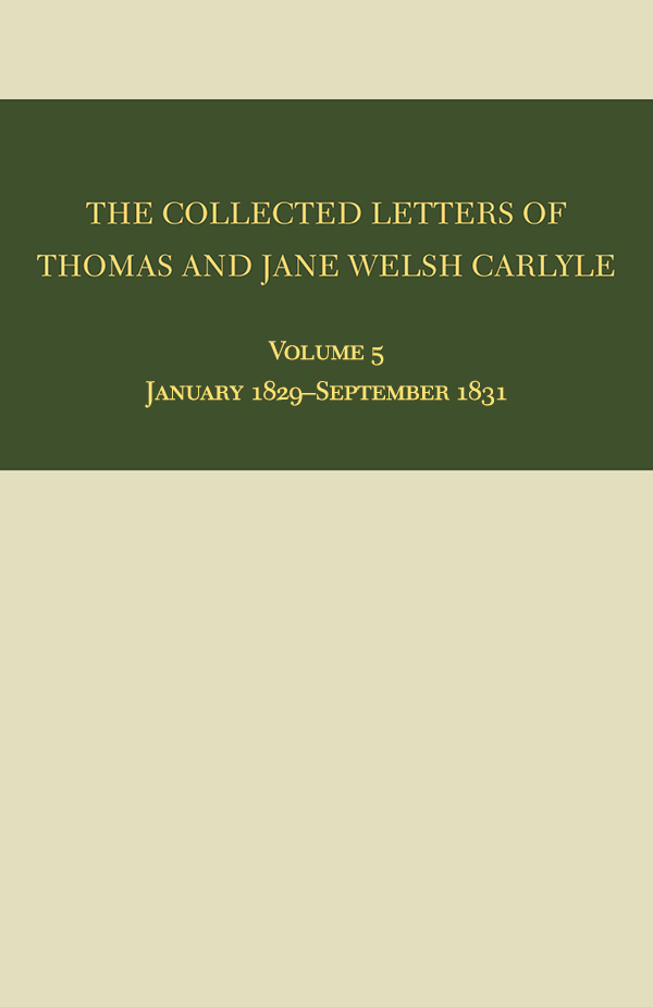 The Collected Letters of Thomas and Jane Welsh Carlyle: January 1829–September 1831