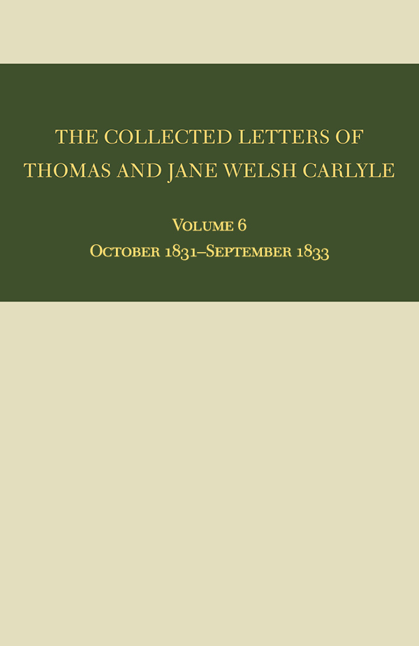 The Collected Letters of Thomas and Jane Welsh Carlyle: October 1831–September 1833