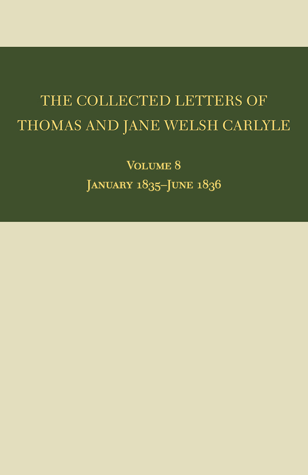 The Collected Letters of Thomas and Jane Welsh Carlyle: January 1835–June 1836