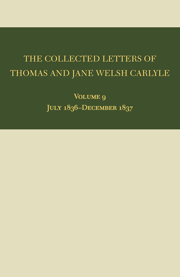 The Collected Letters of Thomas and Jane Welsh Carlyle: July 1836–December 1837