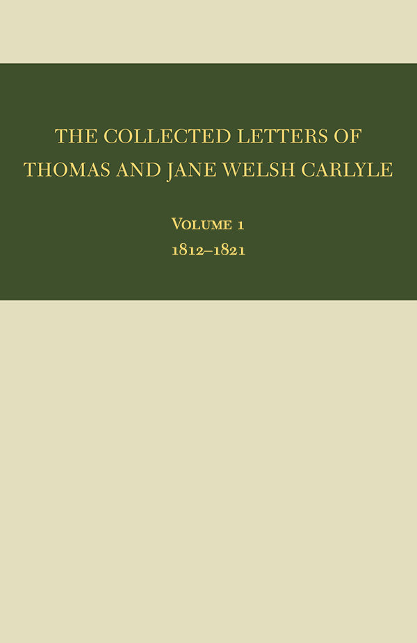 The Collected Letters of Thomas and Jane Welsh Carlyle: 1812–21