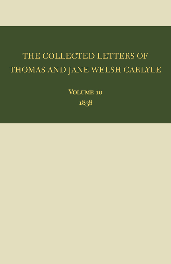 The Collected Letters of Thomas and Jane Welsh Carlyle: 1838