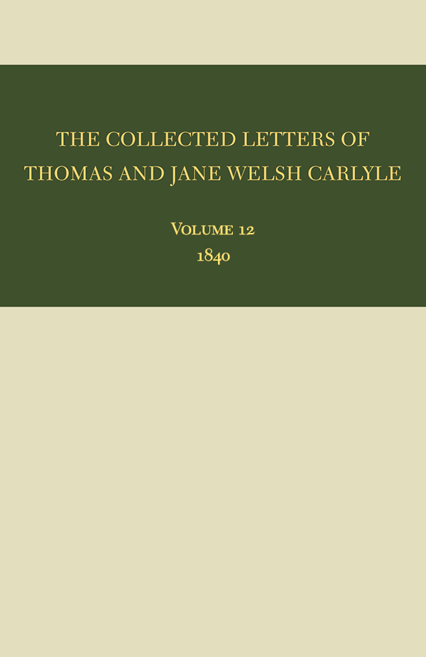 The Collected Letters of Thomas and Jane Welsh Carlyle: 1840