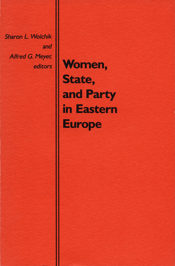 Women, State, and Party in Eastern Europe
