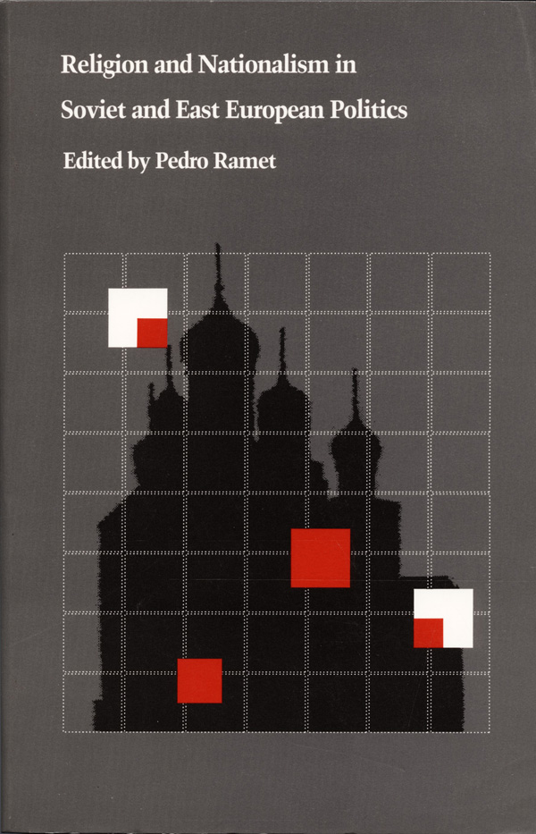 Religion and Nationalism in Soviet and East European Politics