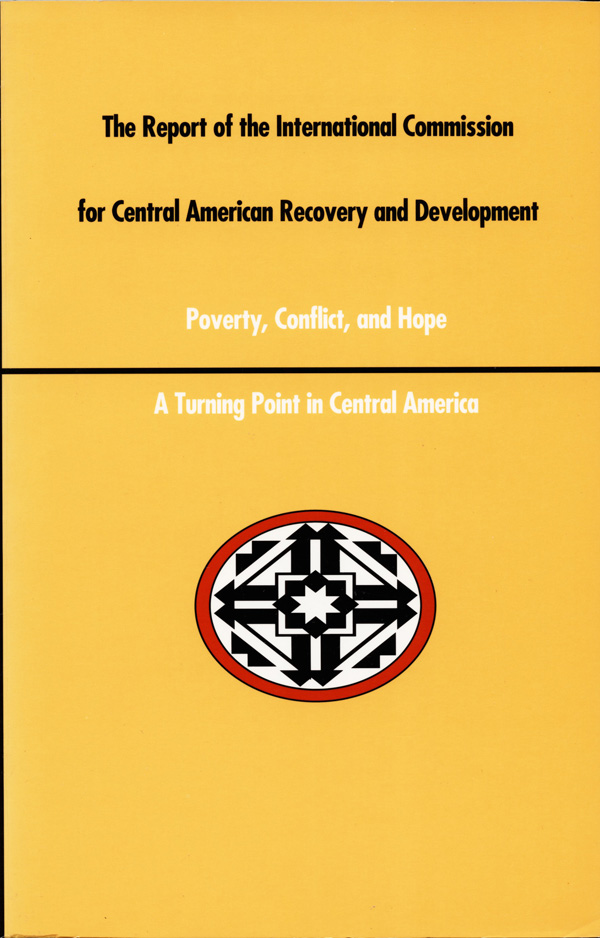 A Report of the International Commission for Central American Recovery and Development