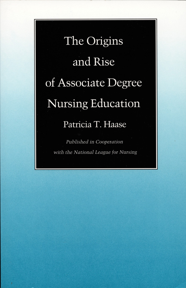 The Origins and Rise of Associate Degree Nursing Education