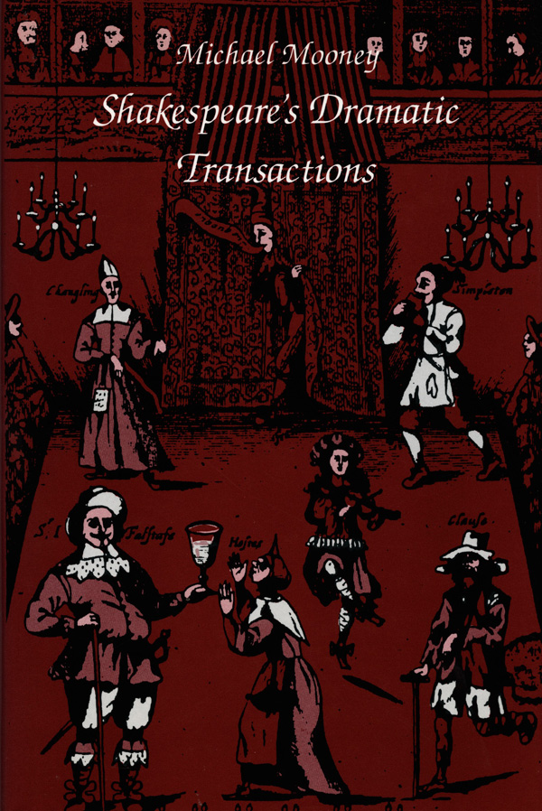 Shakespeare′s Dramatic Transactions
