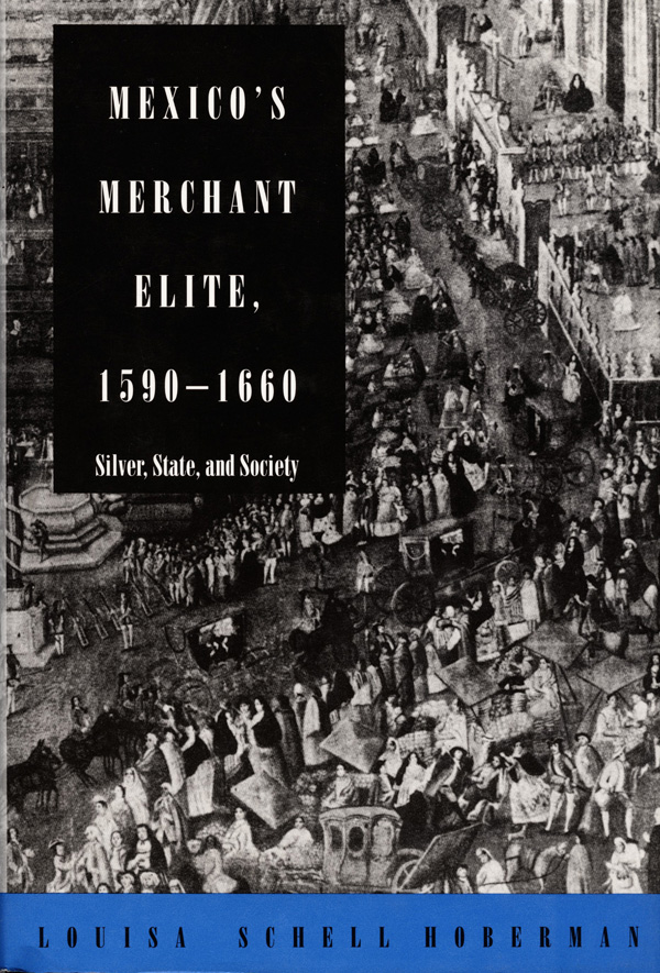 Mexico′s Merchant Elite, 1590-1660