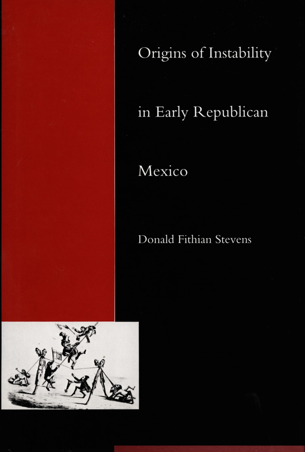 Origins of Instability in Early Republican Mexico