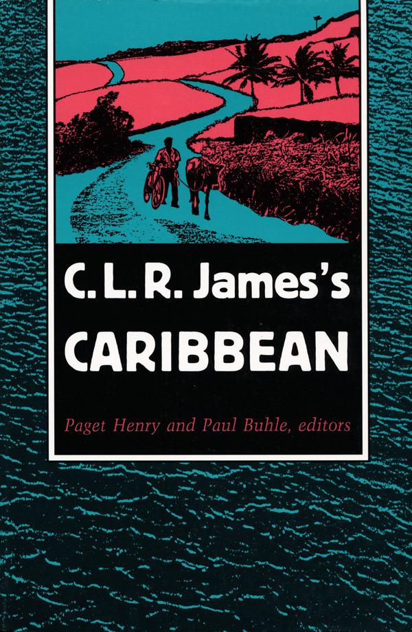 C. L. R. James′s Caribbean