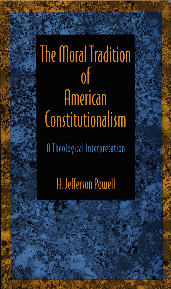 The Moral Tradition of American Constitutionalism
