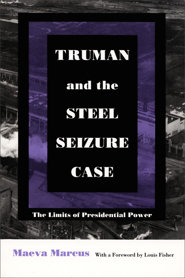 Truman and the Steel Seizure Case