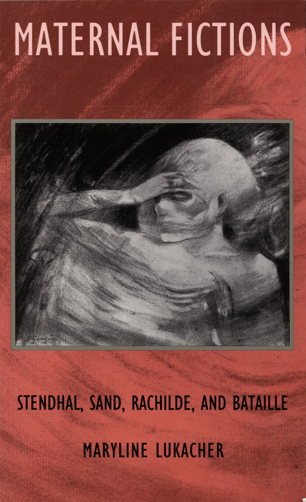 cover art for Maternal Fictions: Stendhal, Sand, Rachilde, and Bataille