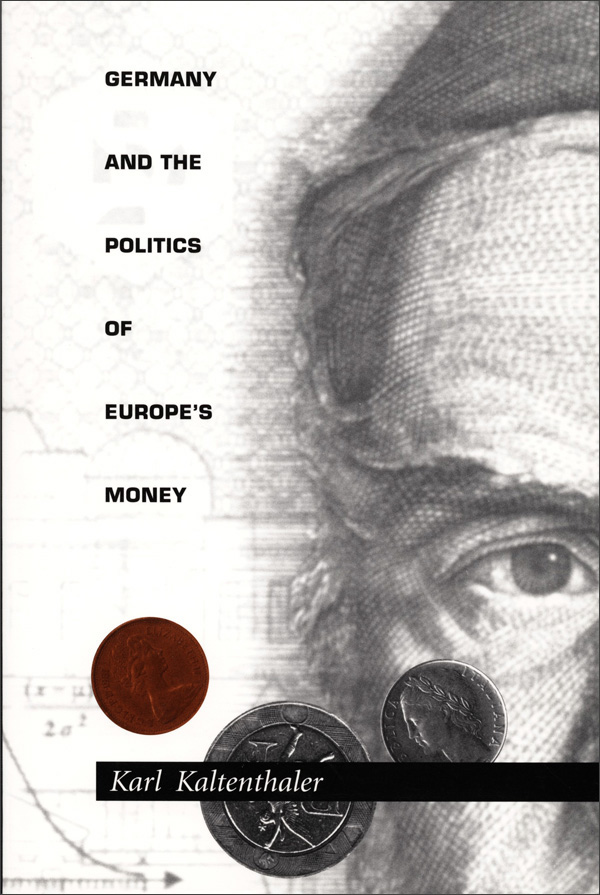 Germany and the Politics of Europe′s Money