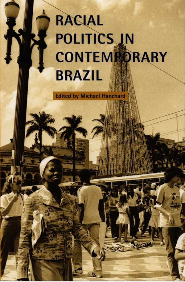 Racial Politics in Contemporary Brazil