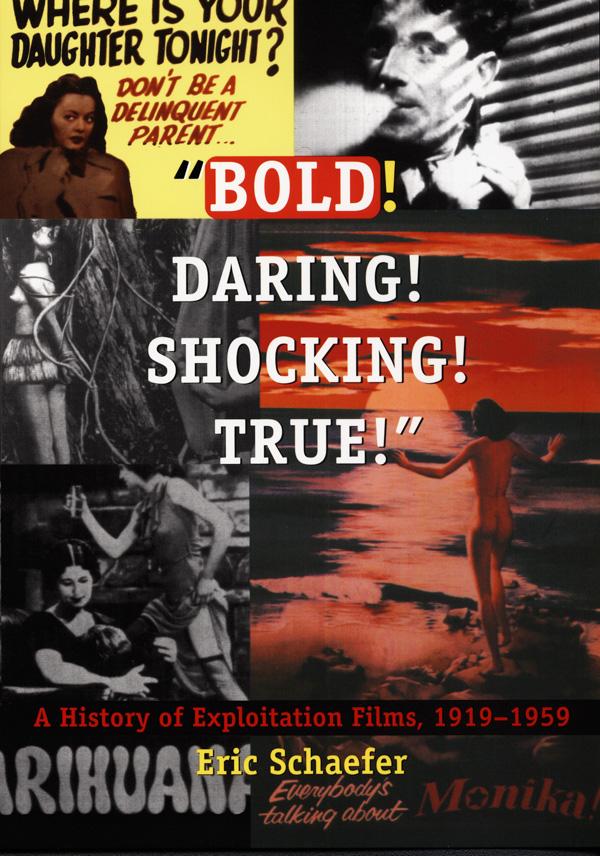 Bold!  Daring!  Shocking!  True!