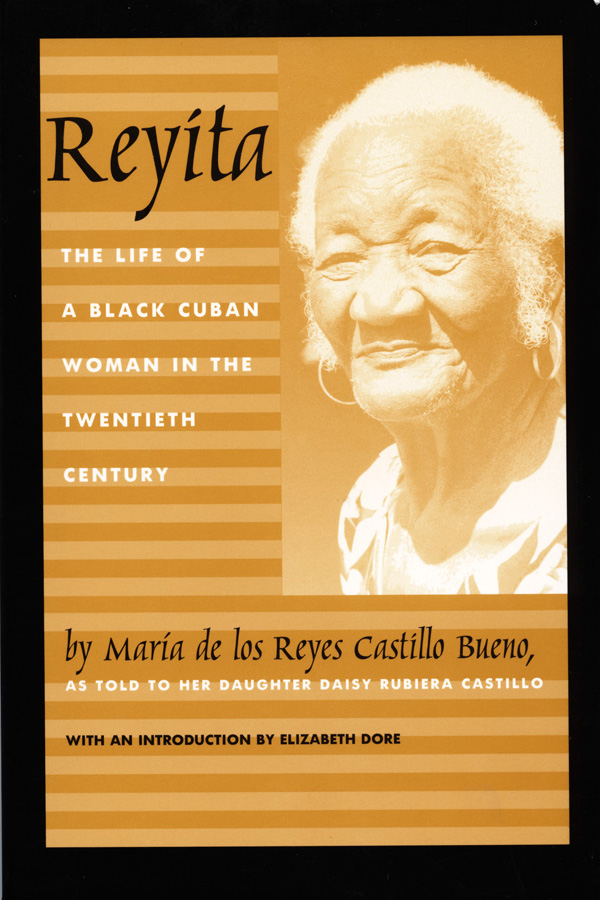 reyita book review Reyita: the life of a black cuban woman in the twentieth century author(s):  maria de los reyes castillo bueno: translator(s): anne mclean: contributor(s):.