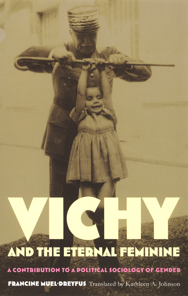 Vichy and the Eternal Feminine