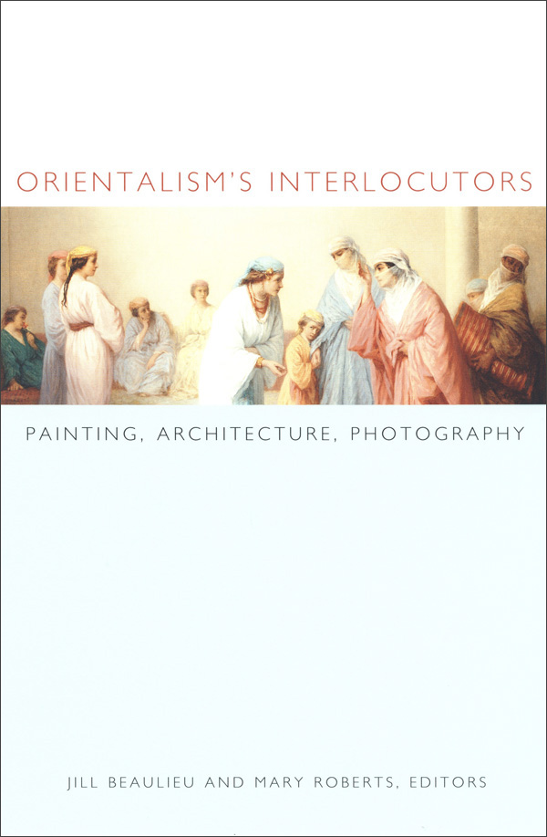 Orientalism′s Interlocutors
