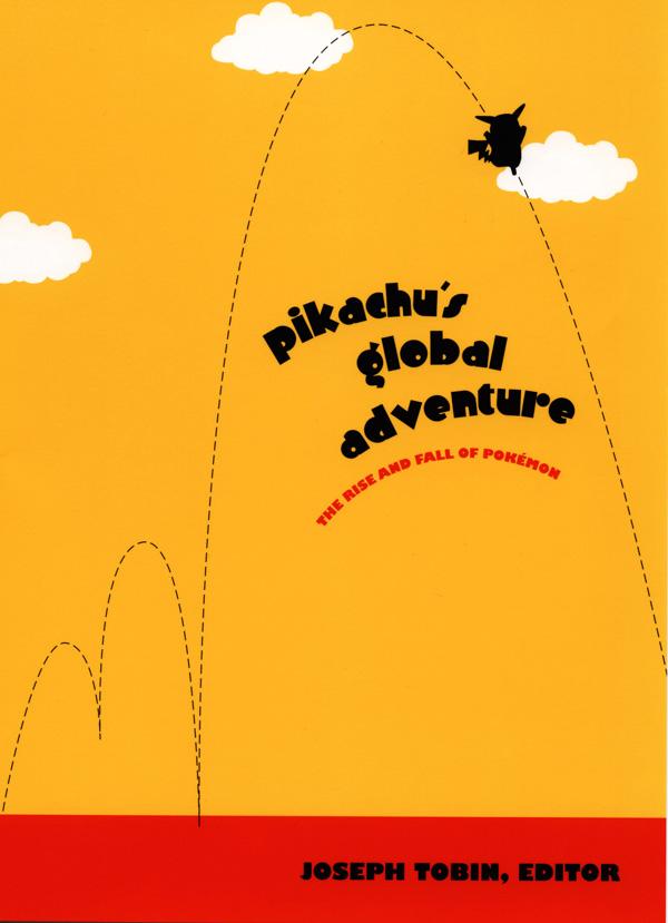 Duke University Press - Pikachu′s Global Adventure