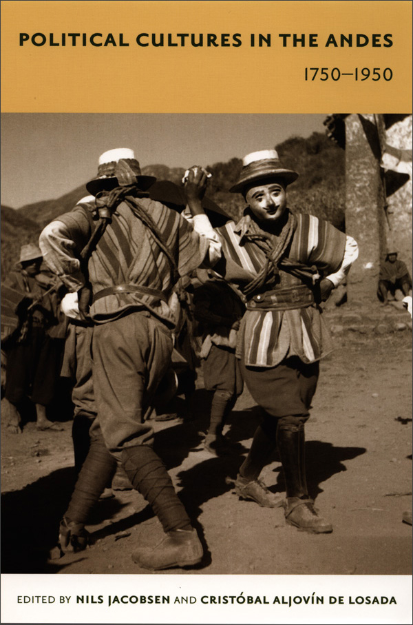 Political Cultures in the Andes, 1750-1950