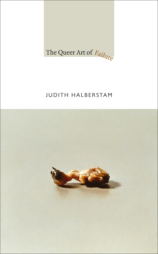 Cover art for Judith Halberstam's The Queer Art of Failure book