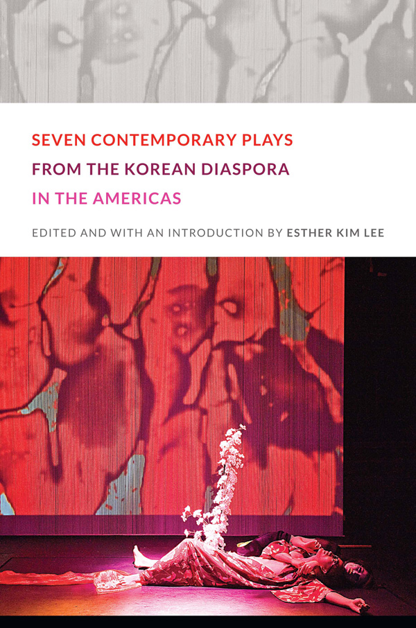 Seven Contemporary Plays from the Korean Diaspora in the Americas