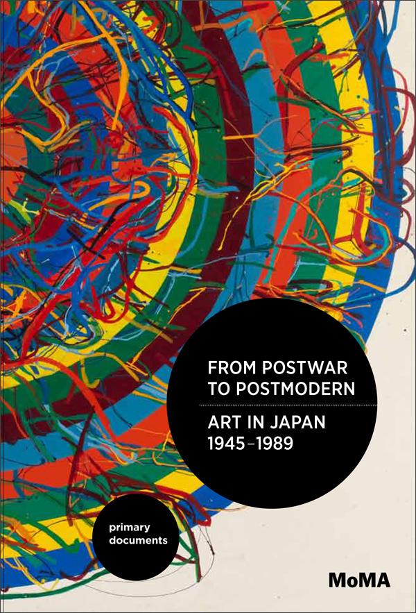 From Postwar to Postmodern, Art in Japan, 1945-1989