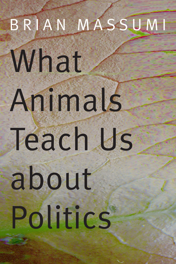 What Animals Teach Us about Politics