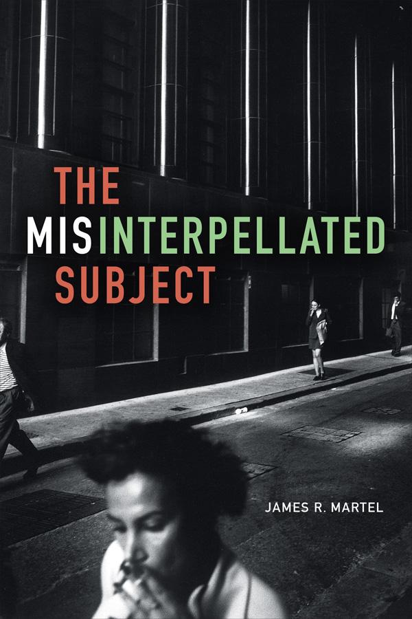 The Misinterpellated Subject