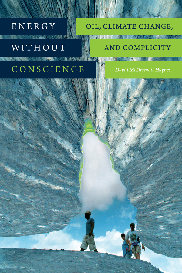 Cover of Energy without Conscience by David McDermott Hughes