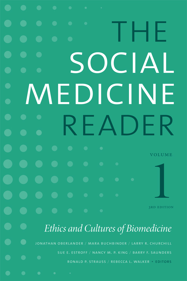 Book cover with title The Social Medicine Reader, Volume 1, 3rd Edition, Ethics and Cultures of Biomedicine