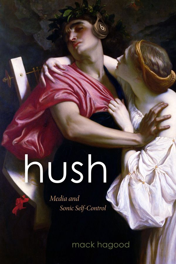Hush: Media and Sonic Self-Control - New