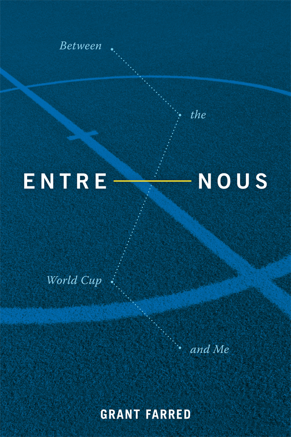 Entre Nous: Between the World Cup and Me - New