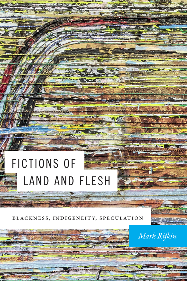 Fictions of Land and Flesh - New