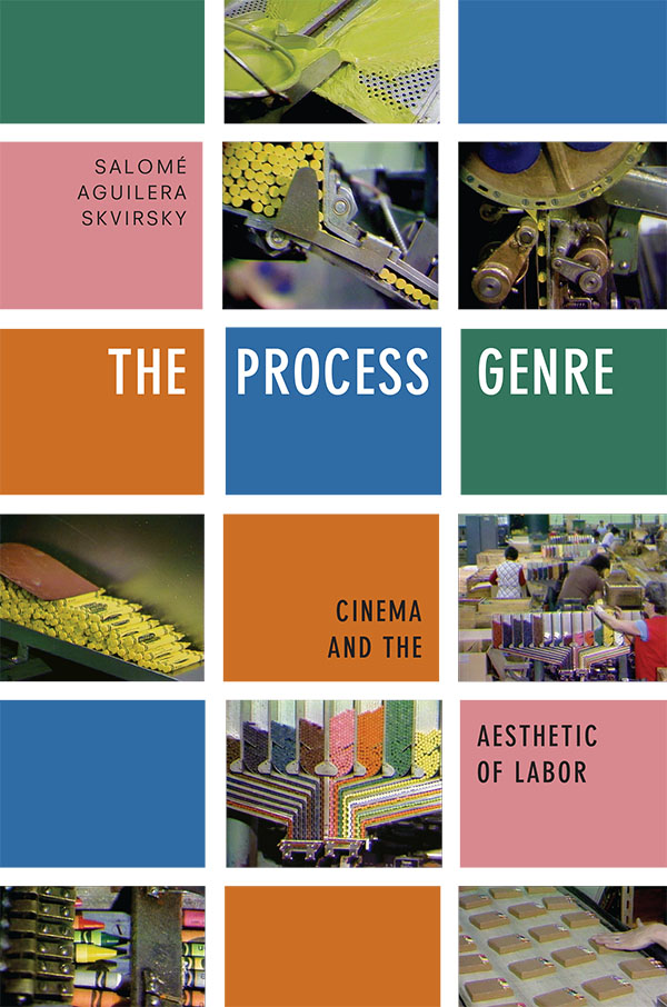 The Process Genre: Cinema and the Aesthetic of Labor - New