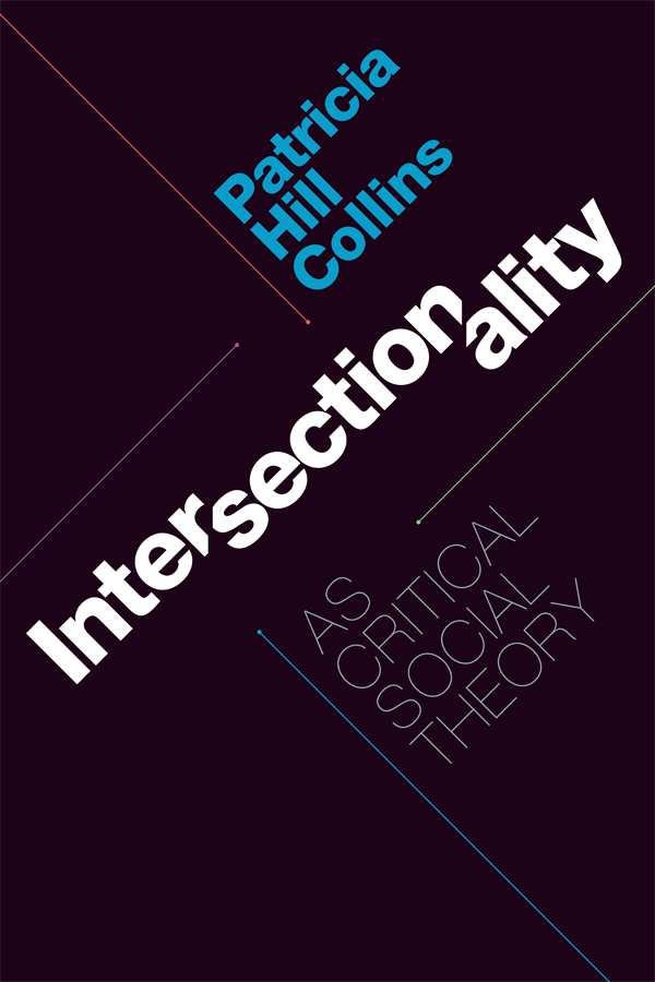 Intersectionality as Critical Social Theory - New
