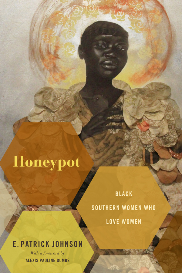 Honeypot: Black Southern Women Who Love Women - New
