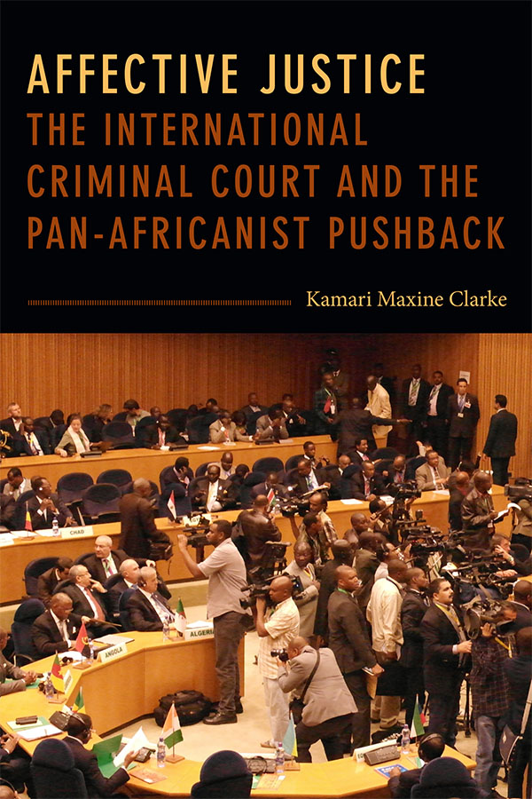 Affective Justice: The International Criminal Court and the Pan-Africanist Pushback - New