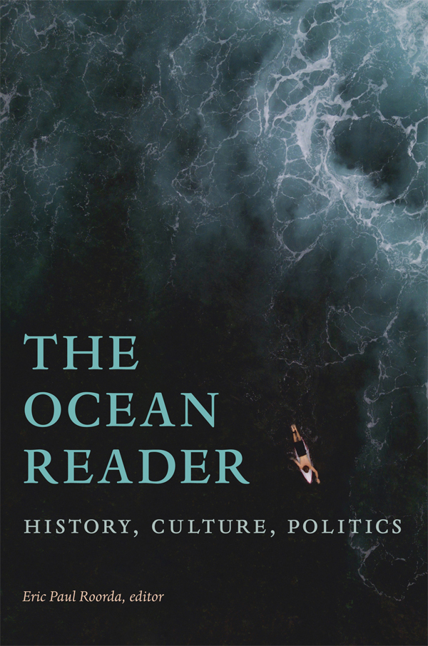 The Ocean Reader: History, Culture, Politics - New
