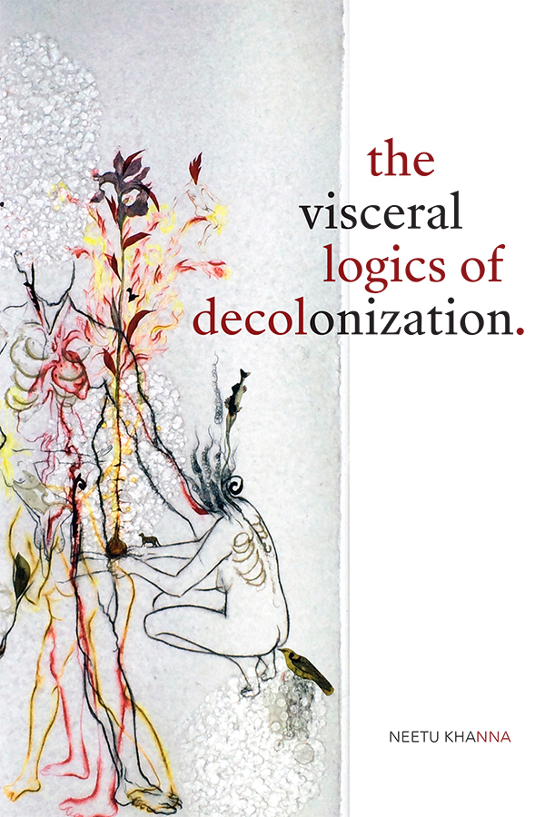 The Visceral Logics of Decolonization