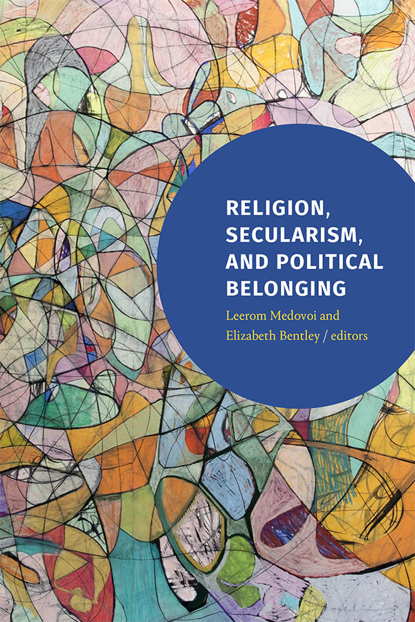 Religion, Secularism, and Political Belonging