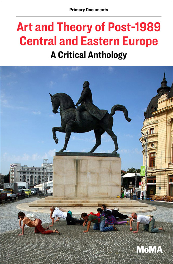 Art and Theory of Post-1989 Central and Eastern Europe