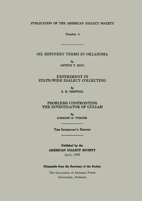 Oil Refinery Terms in Oklahoma⁄Experiment in State-Wide Dialect Collecting⁄Problems Confronting the Investigator of Gullah235