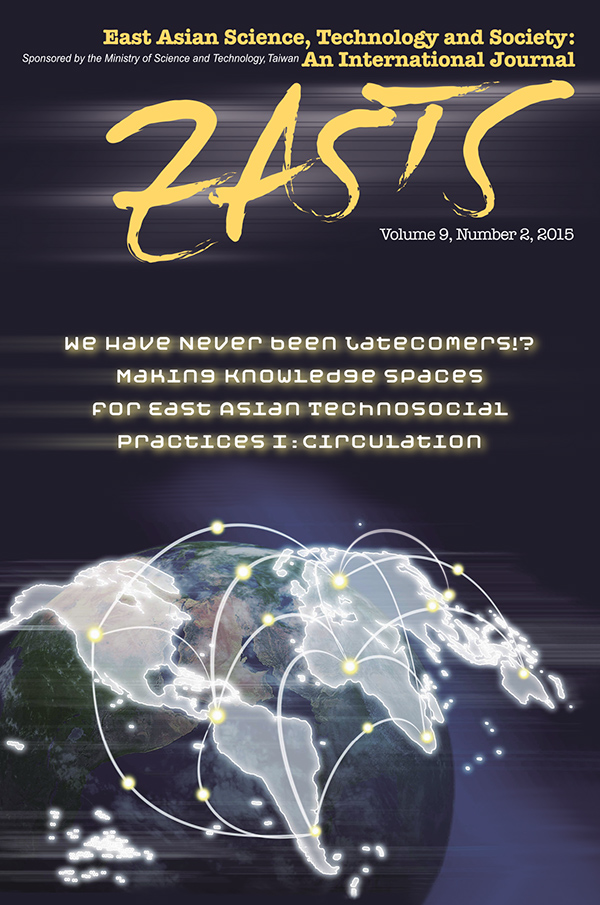 We Have Never been Latecomers!? Making Knowledge spaces for East Asian Technosocial Practices I:  Circulation92