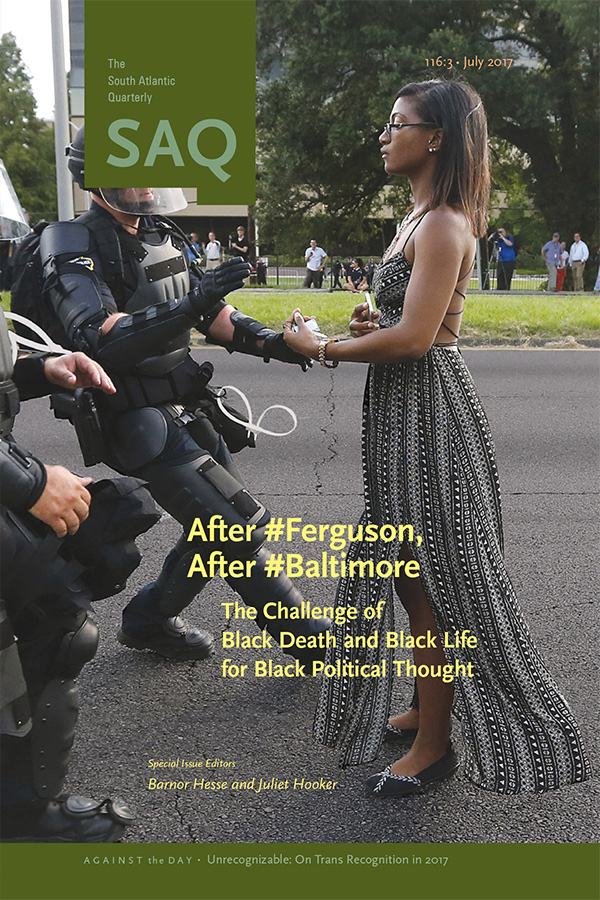 After #Ferguson, After #Baltimore: The Challenge of Black Death and Black Life for Black Political Thought
