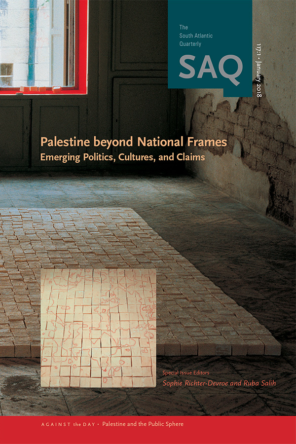 Palestine beyond National Frames: Emerging Politics, Cultures, and Claims
