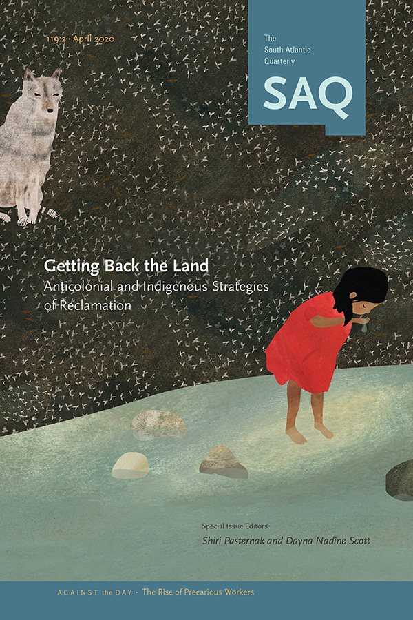 Getting Back the Land: Anticolonial and Indigenous Strategies of Reclamation - New