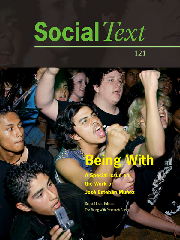 Being With: A Special Issue on the Work of José Esteban Muñoz324